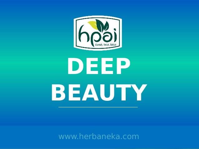 DEEP BEAUTY www.herbaneka.com