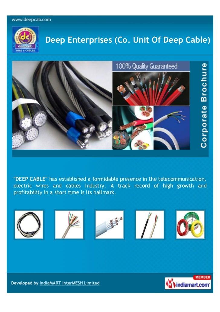 "Deep Enterprises (Co. Unit Of Deep Cable)""DEEP CABLE"" has established a formidable presence in the telecommunication,elect..."