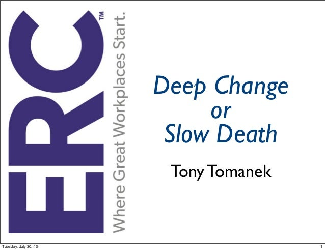Deep Change or Slow Death Tony Tomanek 1Tuesday, July 30, 13