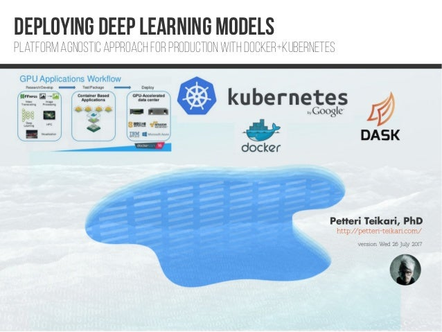 Deploying deep learning models Platform agnostic approach for production with docker+Kubernetes