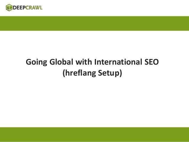 Going Global with International SEO  (hreflang Setup)