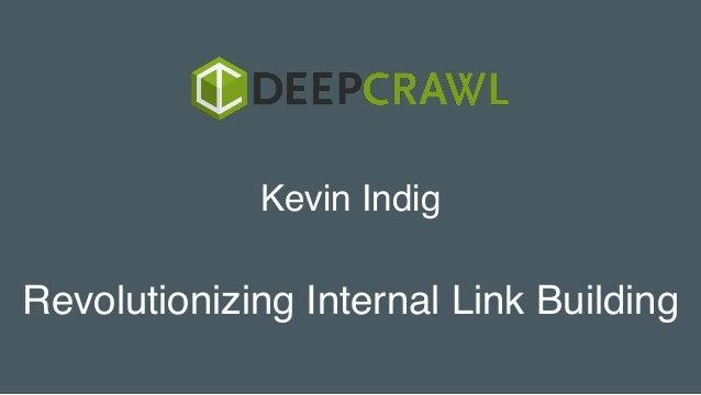 Revolutionizing Internal Link Building Kevin Indig