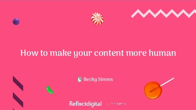 How to make your content more human Becky Simms