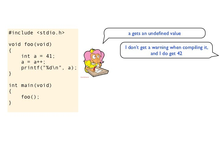 #include <stdio.h>                                      a gets an undefined valuevoid foo(void)                            ...