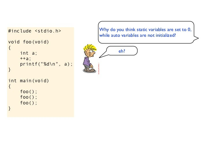 #include <stdio.h>       Why do you think static variables are set to 0,                         while auto variables are ...