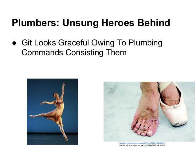 Plumbers: Unsung Heroes Behind ● Git Looks Graceful Owing To Plumbing Commands Consisting Them http://cfile4.uf.tistory.co...
