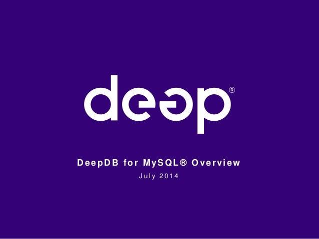 De epDB for MySQL® Ove r vi ew  J u l y 2 0 1 4