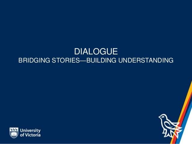 DIALOGUE BRIDGING STORIES—BUILDING UNDERSTANDING