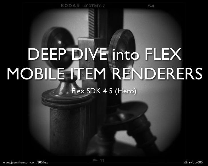 DEEP DIVE into FLEXMOBILE ITEM RENDERERS      Flex SDK 4.5 (Hero)