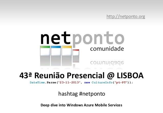 "http://netponto.org  43ª Reunião Presencial @ LISBOA DateTime.Parse(""23-11-2013"", new CultureInfo(""pt-PT""));  hashtag #net..."