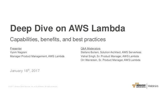 Deep Dive on AWS Lambda - January 2017 AWS Online Tech Talks