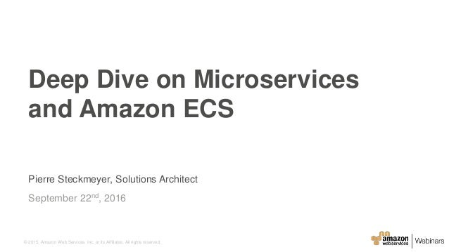 © 2015, Amazon Web Services, Inc. or its Affiliates. All rights reserved. Pierre Steckmeyer, Solutions Architect September...