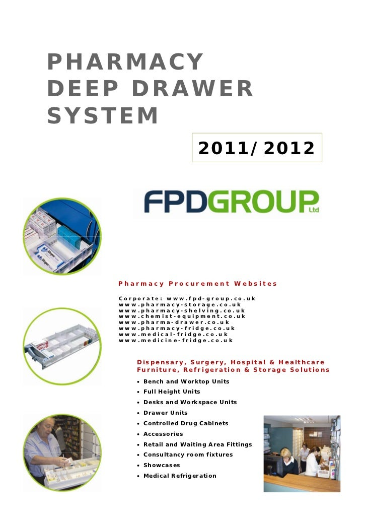 PHARMACYDEEP DRAWERSYSTEM                        2011/2012   Pharmacy Procurement Websites   Corporate: www.fpd-group.co.u...