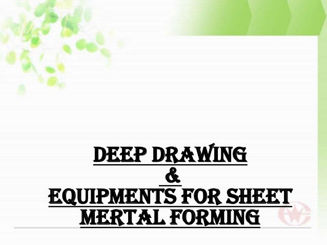 DEEP DRAWING&EQUIPMENTS FOR SHEETMERTAL FORMING