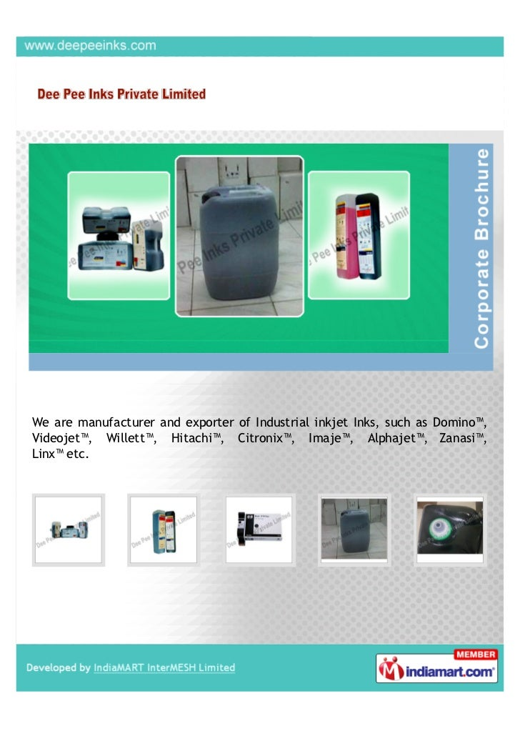 We are manufacturer and exporter of Industrial inkjet Inks, such as Domino™,Videojet™, Willett™, Hitachi™, Citronix™, Imaj...