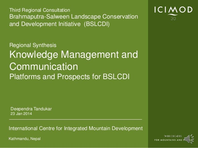 Third Regional Consultation  Brahmaputra-Salween Landscape Conservation  and Development Initiative (BSLCDI)  Regional Syn...