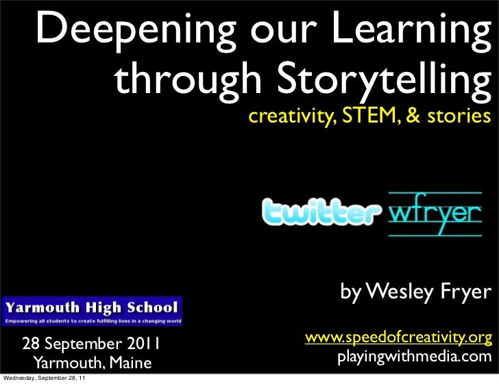 Deepening our Learning             through Storytelling                              creativity, STEM, & stories          ...