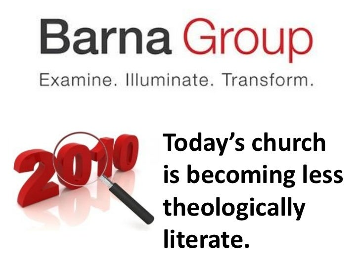 Today's churchis becoming lesstheologicallyliterate.