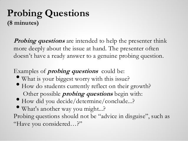 I Asked, Probing Deeper