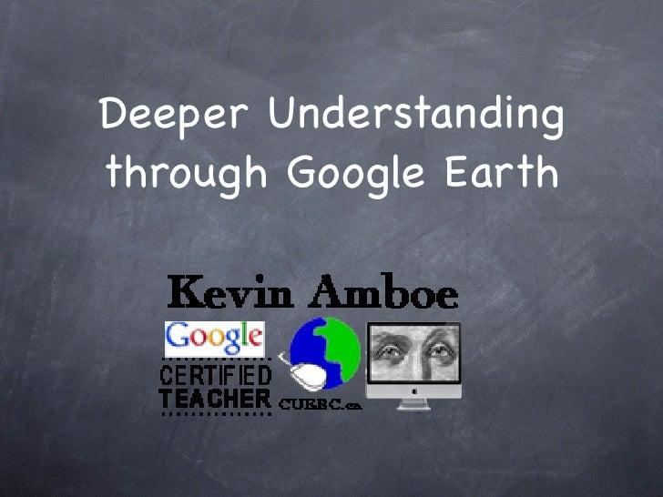 Deeper Understanding through Google Earth