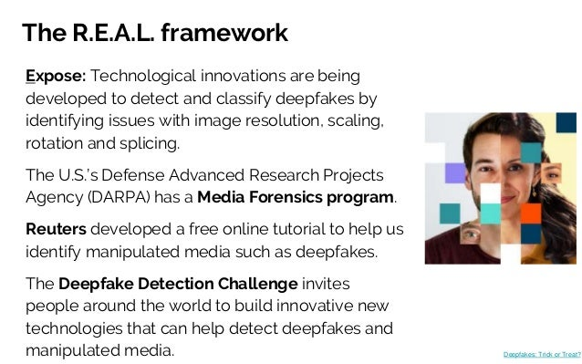 The R.E.A.L. framework Expose: Technological innovations are being developed to detect and classify deepfakes by identifyi...
