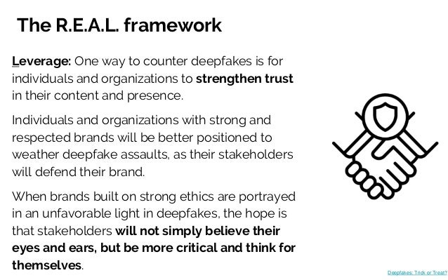 The R.E.A.L. framework Leverage: One way to counter deepfakes is for individuals and organizations to strengthen trust in ...