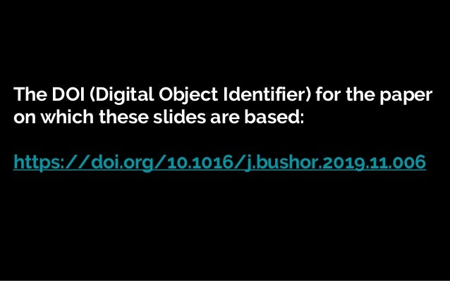 The DOI (Digital Object Identifier) for the paper on which these slides are based: https://doi.org/10.1016/j.bushor.2019.1...