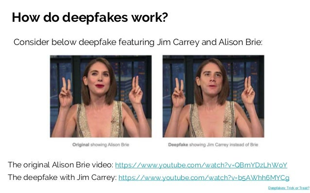 How do deepfakes work? Consider below deepfake featuring Jim Carrey and Alison Brie: The original Alison Brie video: https...