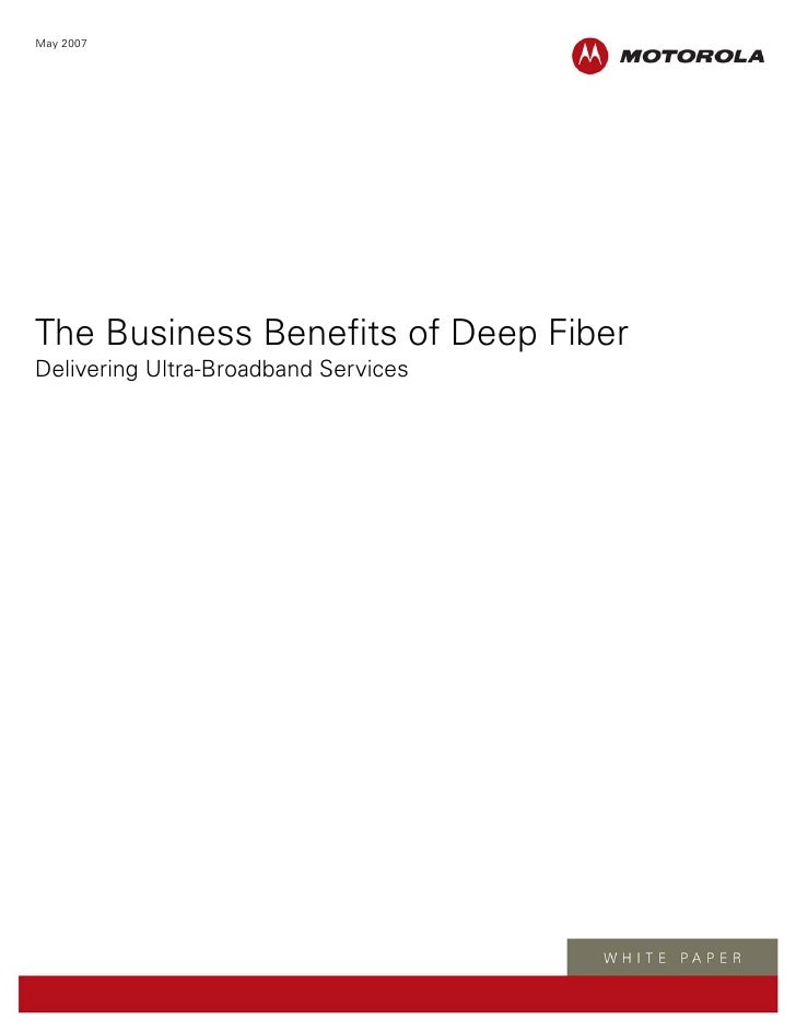 May 2007     The Business Benefits of Deep Fiber Delivering Ultra-Broadband Services