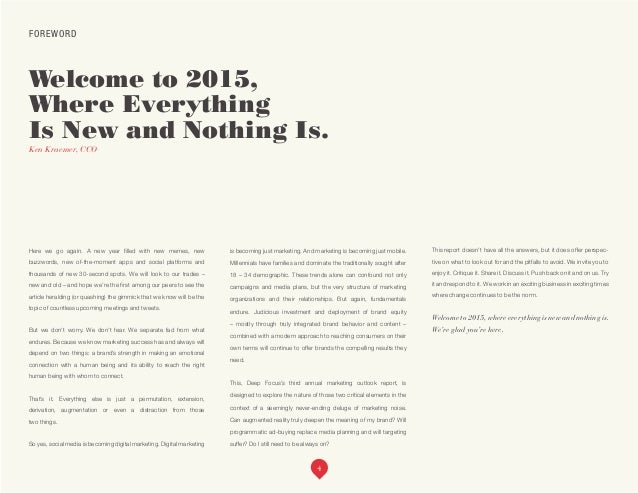 FOREWORD Welcome to 2015, Where Everything Is New and Nothing Is. Ken Kraemer, CCO Here we go again. A new year filled wit...