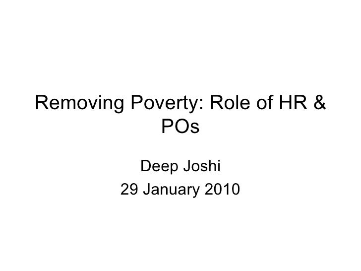 Removing Poverty: Role of HR & POs Deep Joshi 29 January 2010