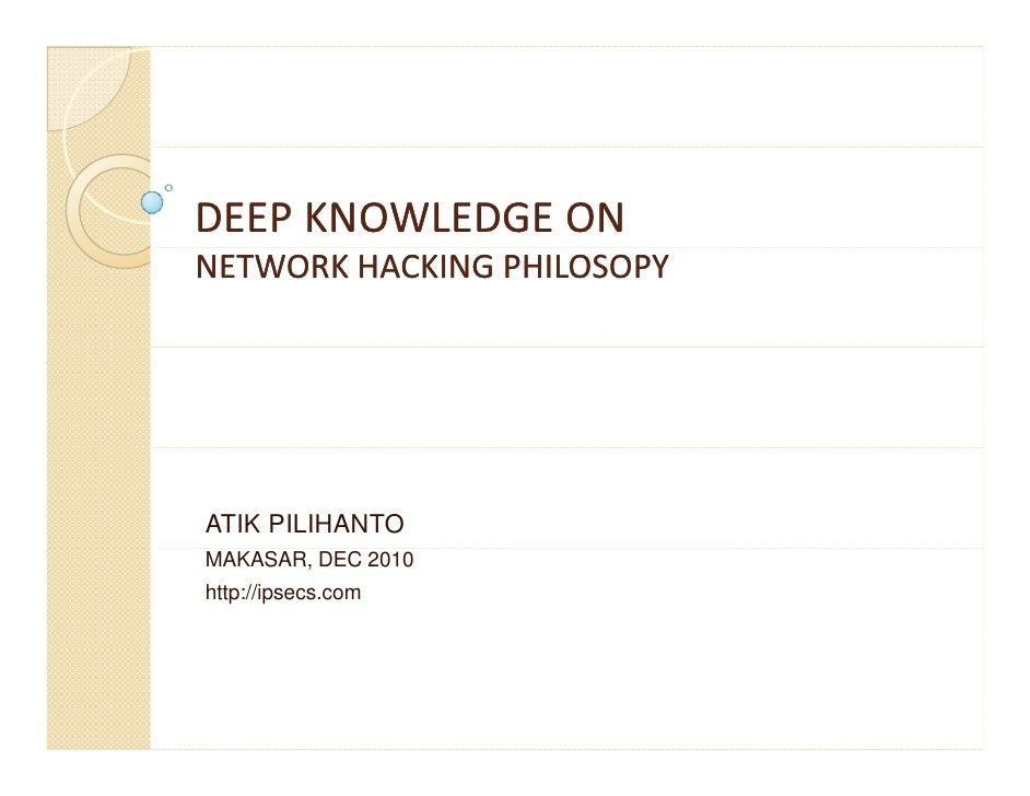 Deep Knowledge on Network Hacking Philosopy