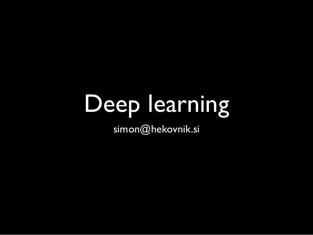 Deep learning  simon@hekovnik.si