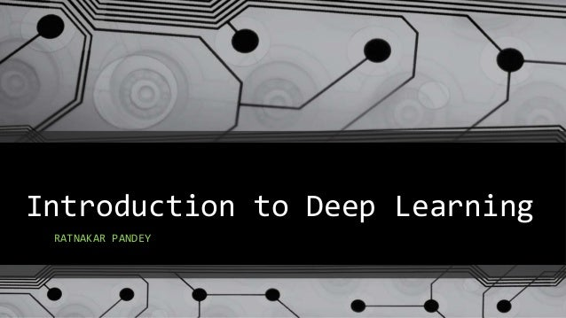 Introduction to Deep Learning RATNAKAR PANDEY