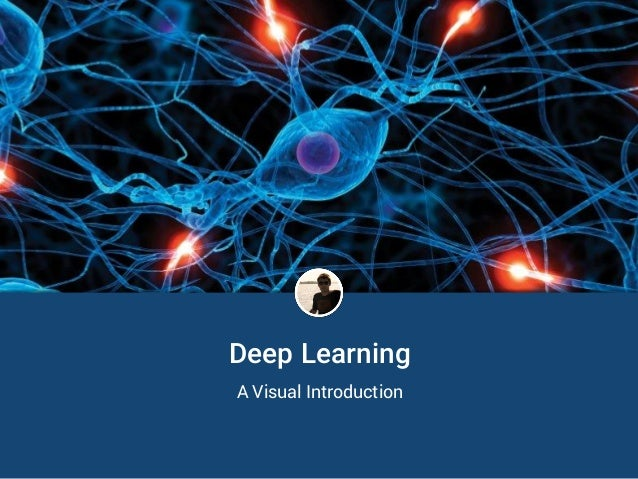 Deep Learning A Visual Introduction
