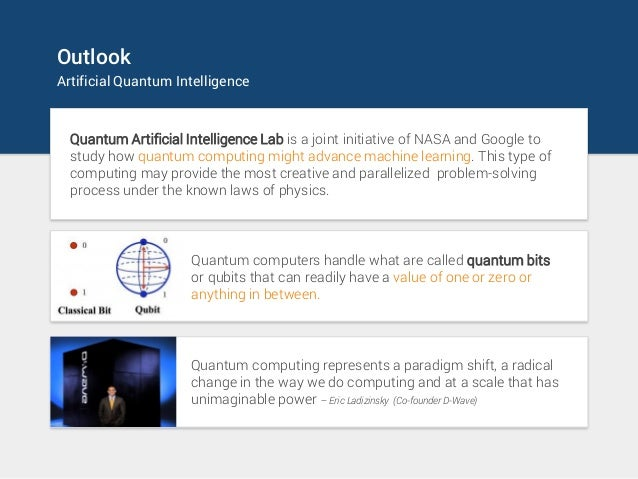 Outlook Artificial Quantum Intelligence Quantum Artificial Intelligence Lab is a joint initiative of NASA and Google to st...