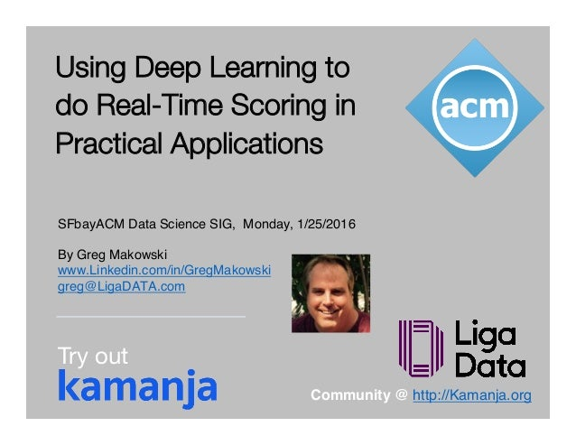 © 2016 LigaData, Inc. All Rights Reserved. Using Deep Learning to do Real-Time Scoring in Practical Applications SFbayACM ...