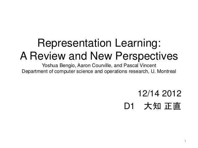 Representation Learning:A Review and New Perspectives       Yoshua Bengio, Aaron Courville, and Pascal VincentDepartment o...