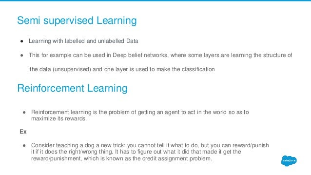 ● Learning with labelled and unlabelled Data ● This for example can be used in Deep belief networks, where some layers are...