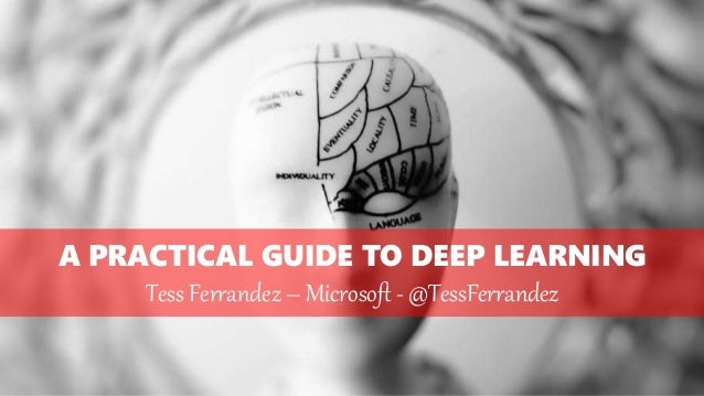 A practical guide to deep learning