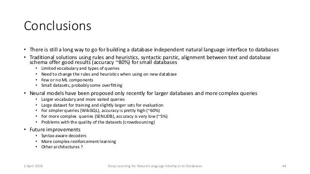 Conclusions • There is still a long way to go for building a database independent natural language interface to databases ...