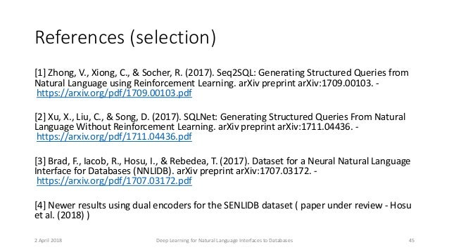 [1] Zhong, V., Xiong, C., & Socher, R. (2017). Seq2SQL: Generating Structured Queries from Natural Language using Reinforc...