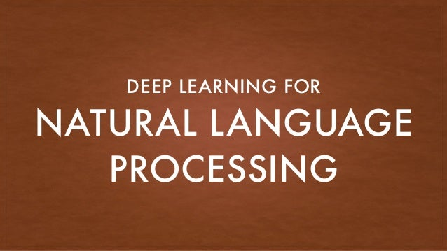NATURAL LANGUAGE PROCESSING DEEP LEARNING FOR