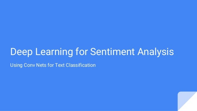 Deep Learning for Sentiment Analysis Using Conv Nets for Text Classification