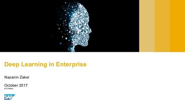 EXTERNAL Deep Learning in Enterprise Nazanin Zaker October 2017