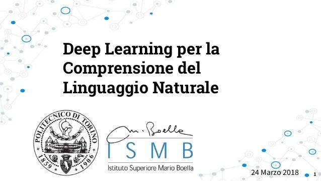 Deep Learning per la Comprensione del Linguaggio Naturale 24 Marzo 2018 1