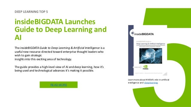 insideBIGDATA Launches Guide to Deep Learning and AI The insideBIGDATA Guide to Deep Learning & Artificial Intelligence is...