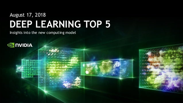 Insights into the new computing model DEEP LEARNING TOP 5 August 17, 2018