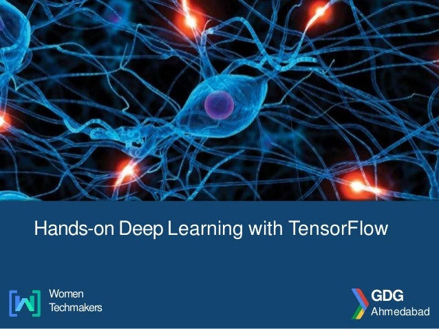 Hands-on Deep Learning with TensorFlow GDG Ahmedabad Women Techmakers