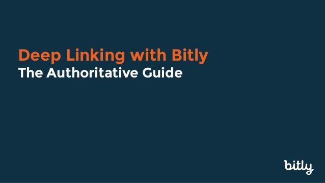 Deep Linking with Bitly The Authoritative Guide